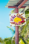 Kuba, Cayo Blanco, Varadero, Schild zur Strandbar, Pina Colada, Cocktails, Strand, Sonne, Spaß, Urlaub, Palme