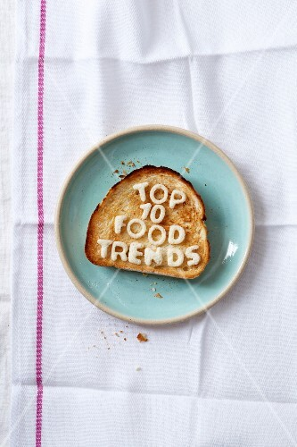 A slice of toast with the words Top 10 Food Trends